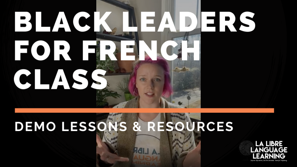 black leaders for french class, representation french class, francophone culture, demo lesson and resources for french teachers