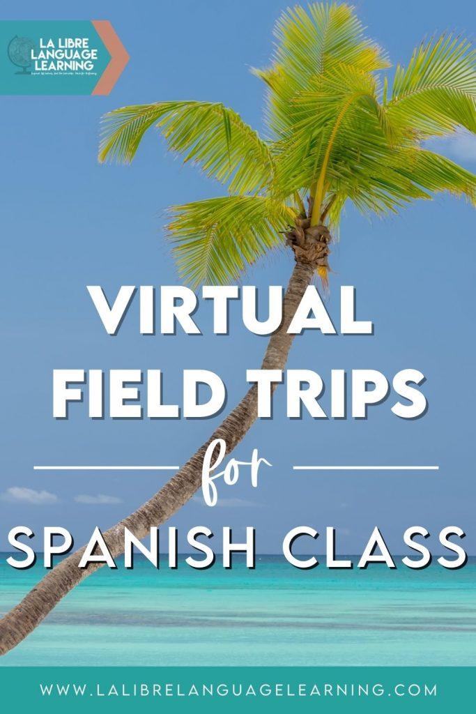 virtual-field-trips-spanish-class