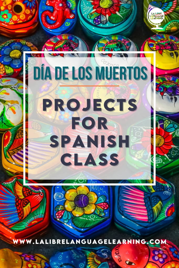 day-of-the-dead-project-ideas-for-spanish-class